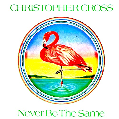 Christopher Cross - Never Be The Same